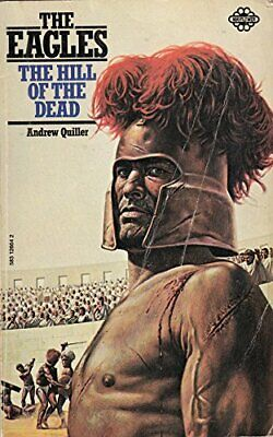 Hill of the Dead (Eagles / Andrew Quiller) by Quiller, Andrew Paperback Book The