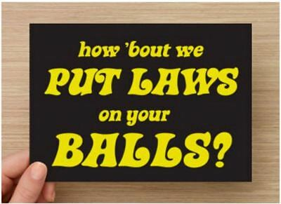 How 'Bout We Put Laws on Your Balls? postcard set black and yellow cards resist