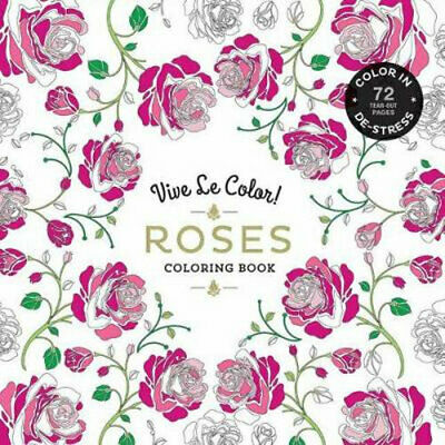 NEW Vive Le Color! Roses (Adult Coloring Book) By Abrams Noterie Paperback