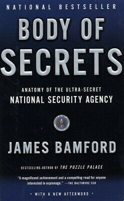 Body of Secrets: Anatomy of the Ultra-Secret National Secur... by Bamford, James