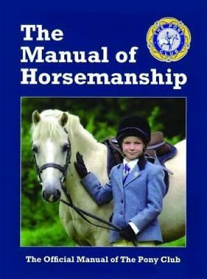 The Manual of Horsemanship by Pony Club 9781907279133 (Paperback, 2011)