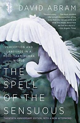 The Spell of the Sensuous: Perception and Language i... by David Abram Paperback