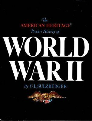 American Heritage Picture History of World War II (R) by C.L. Sultzberger