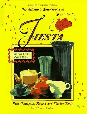 The Collectors Encyclopedia of Fiesta: Plus Harlequin, Riviera, and Kitchen Cra