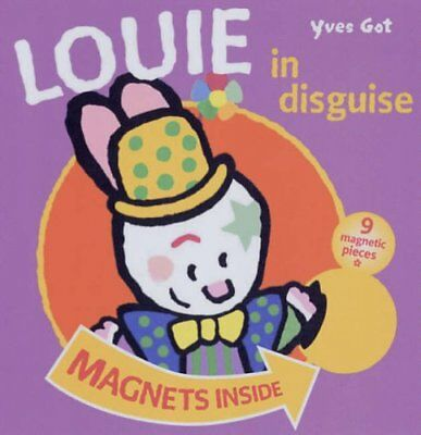 Louie in Disguise (Louie Magnetic Books) by Got, Yves Board book Book The Cheap