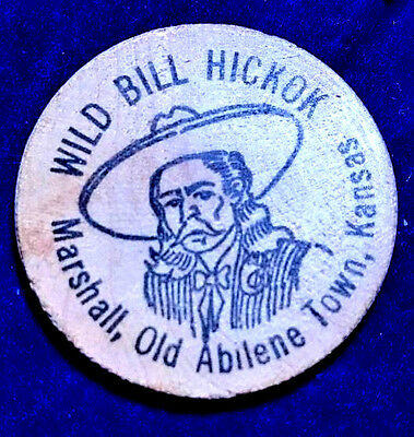 Wild Bill Hitchcock Wooden Nickel ~ Old Abilene Town, Kansas **Nice!!**
