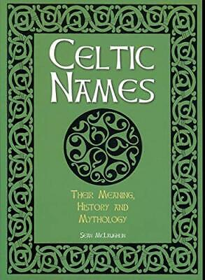 Celtic Names: The Meaning, History and Mythology by Sean McLaughlin Book The