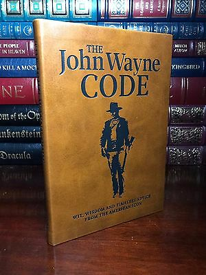 The John Wayne Code Wit Wisdom and Timeless Advice of The Duke New Leather Feel