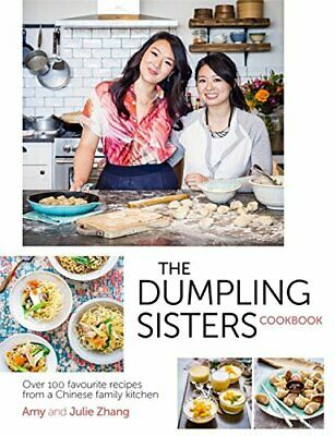 The Dumpling Sisters Cookbook: Over 100 Favourite Recipes Fro... by Zhang, Julie