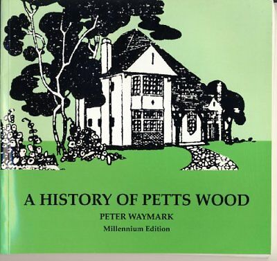 A History of Petts Wood, Waymark, Peter Hardback Book The Cheap Fast Free Post