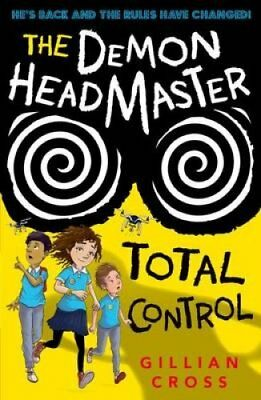 The Demon Headmaster: Total Control by Gillian Cross (Paperback, 2017)