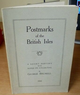 POSTMARKS OF BRITISH ISLES by BRUMMEL G 1930 1st edn. With Notes on Collecting