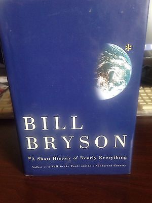 A Short History of Nearly Everything by Bill Bryson (2003, Hardcover)