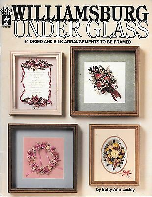 Williamsburg under glass 14 dried and silk arrangements to be framed flowers '91