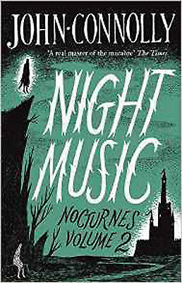 Night Music:  Nocturnes 2, New, Connolly, John Book