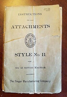 Attachments for Singer Sewing Machine No. 15 Style No. 11 Instruction Manual