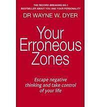 Your Erroneous Zones: Escape negative thinking and take control of your life,New