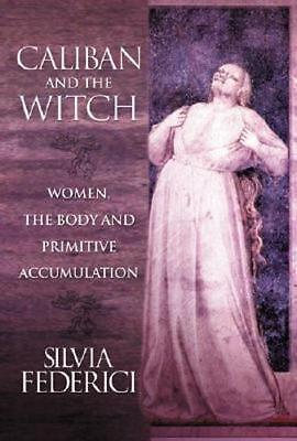 NEW Caliban and the Witch By Silvia Federici Paperback Free Shipping