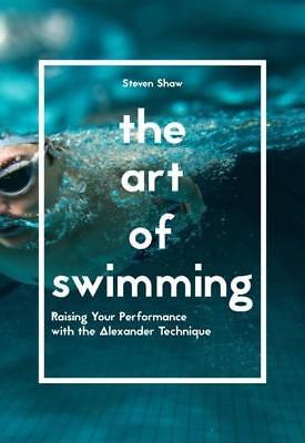 NEW The Art of Swimming By Steven Shaw Paperback Free Shipping