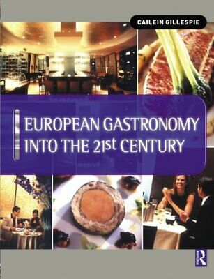 European Gastronomy into the 21st Century by Gillespie, Cailein Paperback Book