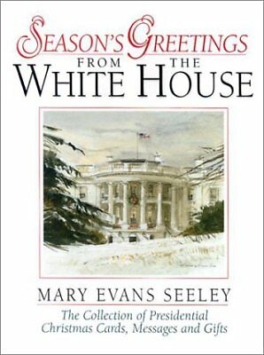 Seasons Greetings from the White House: The Collec