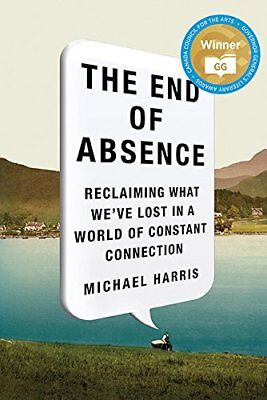 The End Of Absence: Reclaiming What Weve Lost In
