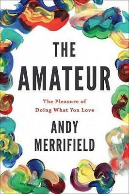 NEW The Amateur By Andy Merrifield Paperback Free Shipping