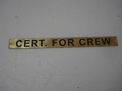 CERT.  FOR  CREW – Marine BRASS Door Sign -  Boat/Nautical - 11 x 1 Inches (40)