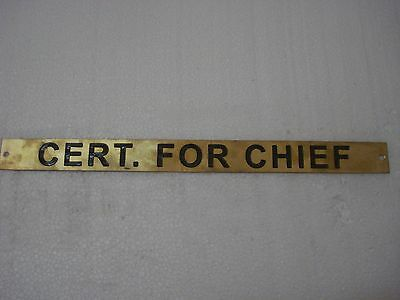 CERT.  FOR CHIEF – Marine BRASS Door Sign -  Boat/Nautical - 12 x 1 Inches (43)