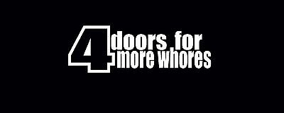 4 Doors for more whores Decals Race Funny JDM