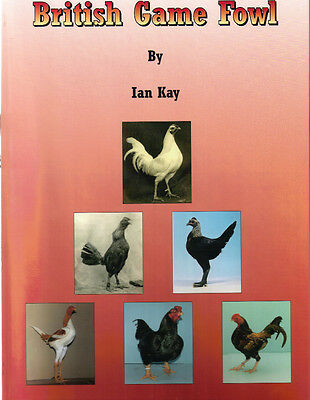 British Game Fowl Poultry Book by Ian Kay. OEG, Modern, Indian, Oxford, Carlisle