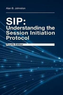 SIP: Understanding the Session Initiation Protocol 2015 9781608078639