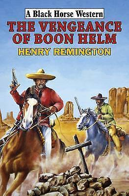 EX-LIBRARY The Vengeance of Boon Helm (Black Horse Western) Henry Remington 0709