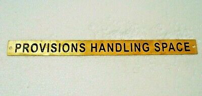 PROVISIONS HANDLING SPACE – Marine BRASS Door Sign - 12 x 1 Inches (275)
