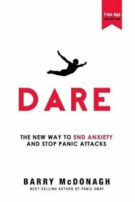 Dare The New Way to End Anxiety and Stop Panic Attacks 9780956596253