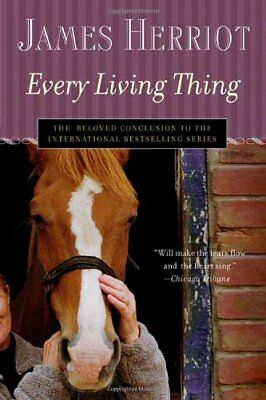 Every Living Thing (All Creatures Great and Small) by James Herriot