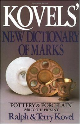 Kovels New Dictionary of Marks: Pottery and Porcelain, 1850 to the Present by R