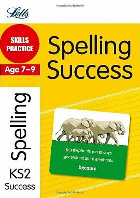 Spelling Age 7-9: Skills Practice (Letts Key Stage 2 Success) by Goulding, Jon