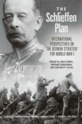 Foreign military studies: The Schlieffen Plan: international perspectives on