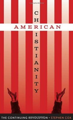 American Christianity: The Continuing Revolution (
