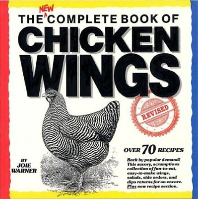 The New Complete Book of Chicken Wings by Joie Warner