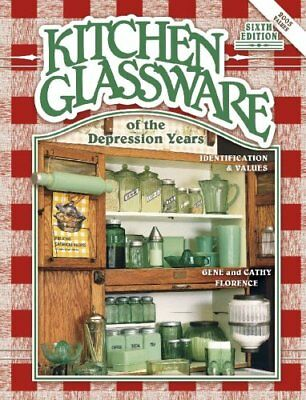 Kitchen Glassware of the Depression Years: Identification & Values by Gene Flore