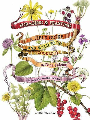 Foraging & Feasting - 2018 Wall Calendar - Brand New - Wild Food Cooking 1621