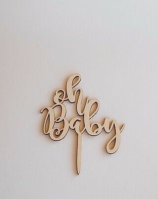 Wooden oh baby Cake Topper | Decoration | Shower | Wood | Celebration | Girl Boy