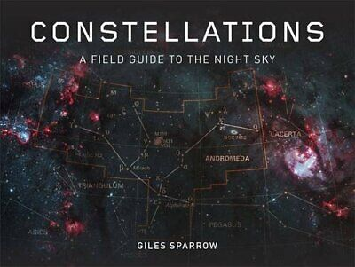 Constellations: A Field Guide To The Night Sky by Sparrow, Giles Book The Cheap