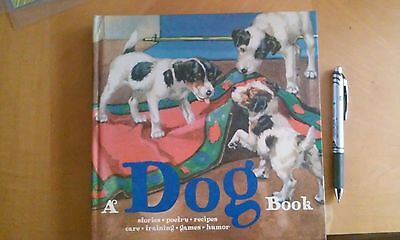 A Dog Book, Stories, Poetry, Recipes, Care, Training, Games, Humor