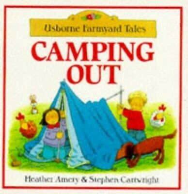 Camping Out (Usborne Farmyard Tales) by Amery, Heather Paperback Book The Cheap