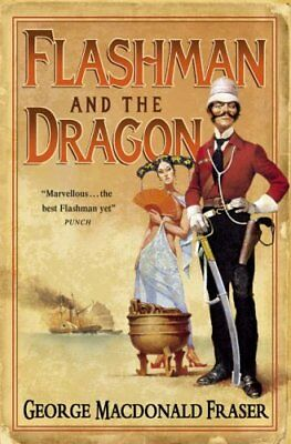 Flashman and the Dragon (The Flashman Papers, Book 10) By George MacDonald Fras