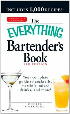 The Everything Bartenders Book: Your complete guide to cocktails, martinis, mix