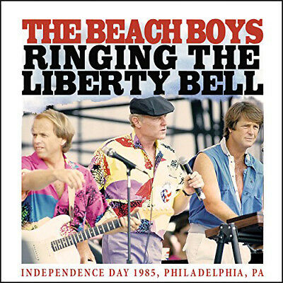 The Beach Boys : Ringing the Liberty Bell: Independence Day 1985, Philadelphia,